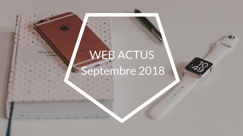 actualités web septembre 2018
