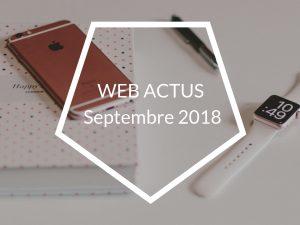 Actualités webmarketing Septembre 2018